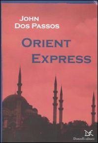 L'Orient Express di Dos Passos.