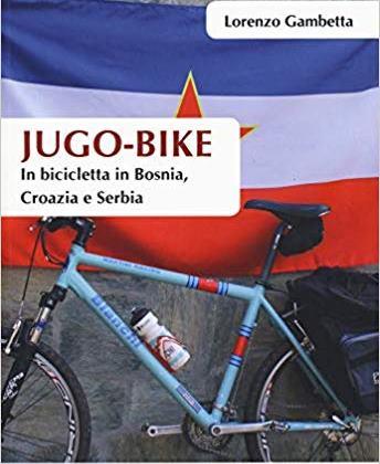 Jugo-Bike. In  bicletta in Bosnia, Croazia e Serbia